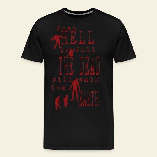 Zombie when hell is full - Herre premium T-shirt