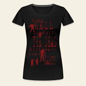 Zombie when hell is full - Dame premium T-shirt