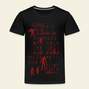 Zombie when hell is full - Børne premium T-shirt