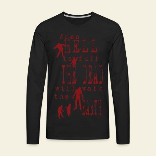 Zombie when hell is full - Herre premium T-shirt med lange ærmer
