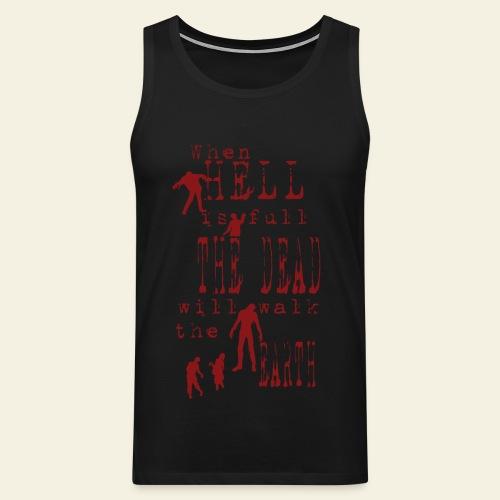 Zombie when hell is full - Herre Premium tanktop