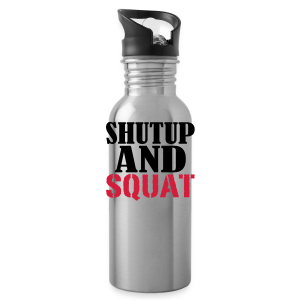 Shut up and SQUAT - Trinkflasche