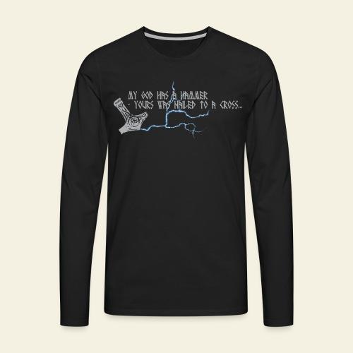 Mjølner: My god has a hammer  - Herre premium T-shirt med lange ærmer