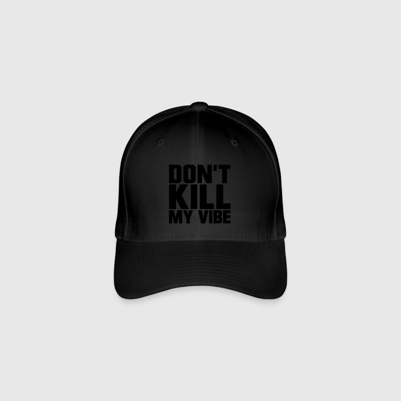 Don't Kill My Vibe Caps & Hats - Flexfit Baseball Cap