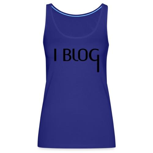 I BLOG + Deine Idee - Frauen Premium Tank Top