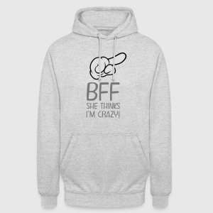BFF - She Thinks I´m Crazy! T-Shirts - Unisex Hoodie