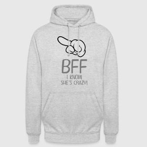 BFF - I Know She´s Crazy! T-Shirts - Unisex Hoodie