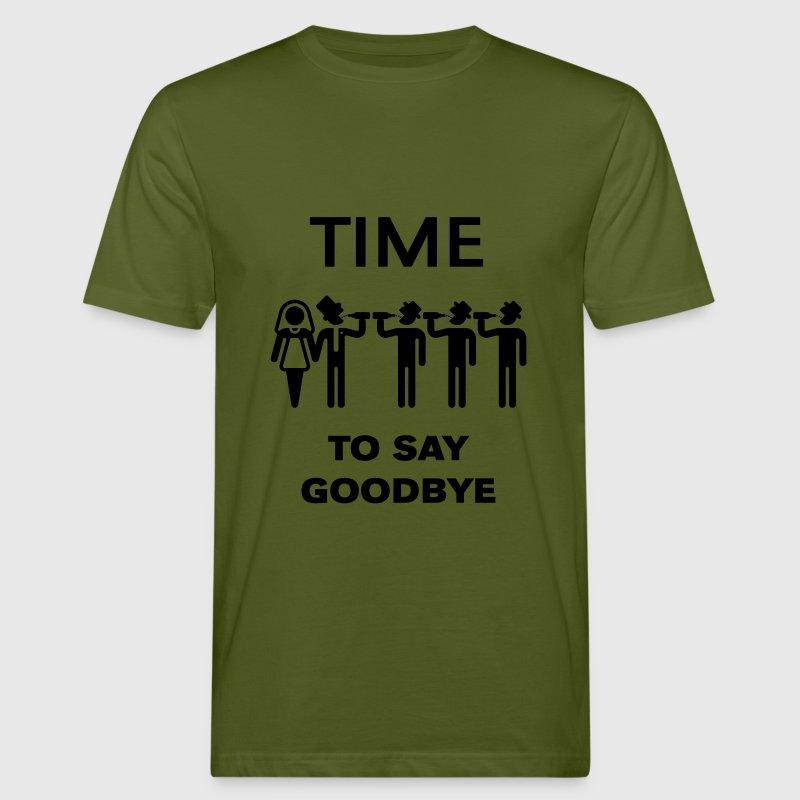 Time To Say Goodbye (Drinking Team Groom) T-Shirts - Men's Organic T-shirt
