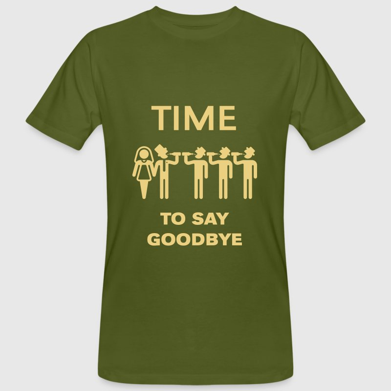 Time To Say Goodbye (Drinking Team Groom) T-Shirts - Men's Organic T-shirt