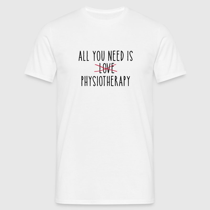 All You Need Is (LOVE) Physiotherapy T-Shirts - Men's T-Shirt