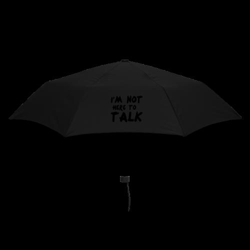 Im Not Here To Talk - Regenschirm (klein)