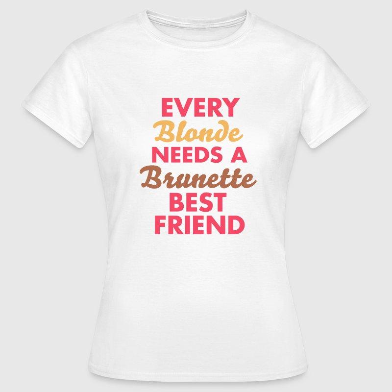 every blonde needs a brunette best friend Magliette - Maglietta da donna