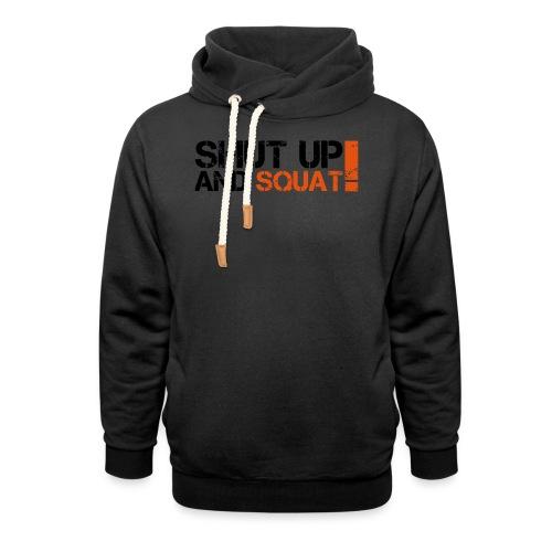 Shut Up And Squat - Schalkragen Hoodie