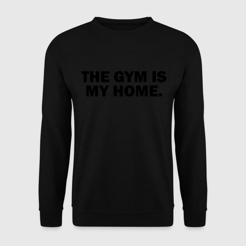 gym is my home Pullover & Hoodies - Männer Pullover