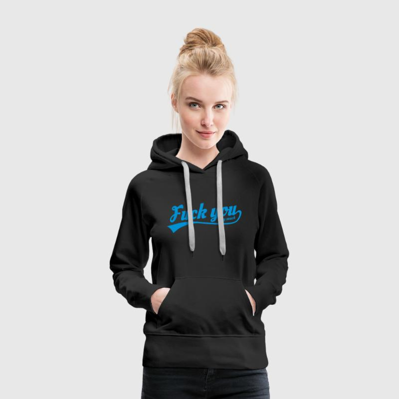 fuck you very much Pullover & Hoodies - Frauen Premium Hoodie