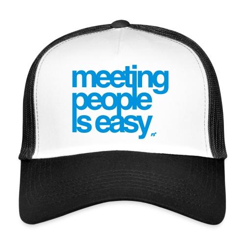 Meeting people is easy © forbiddenshirts.de - Trucker Cap