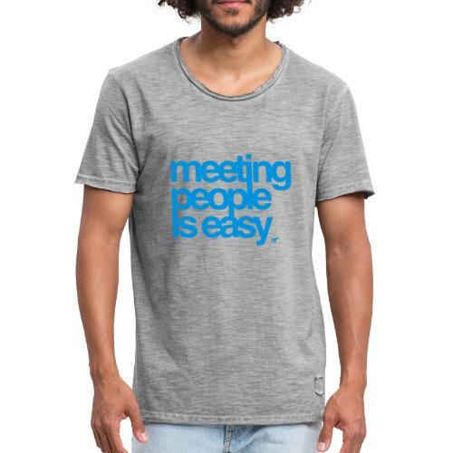 Meeting people is easy © forbiddenshirts.de - Männer Vintage T-Shirt