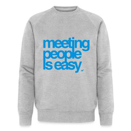 Meeting people is easy © forbiddenshirts.de - Männer Bio-Sweatshirt von Stanley & Stella