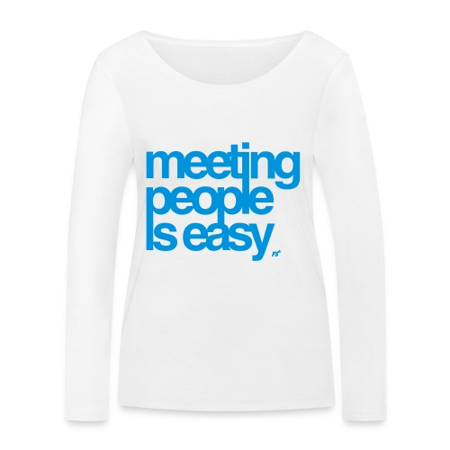 Meeting people is easy © forbiddenshirts.de - Frauen Bio-Langarmshirt von Stanley & Stella