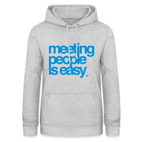 Meeting people is easy © forbiddenshirts.de - Frauen Hoodie