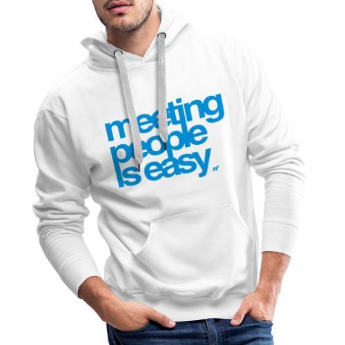 Meeting people is easy © forbiddenshirts.de - Männer Premium Hoodie