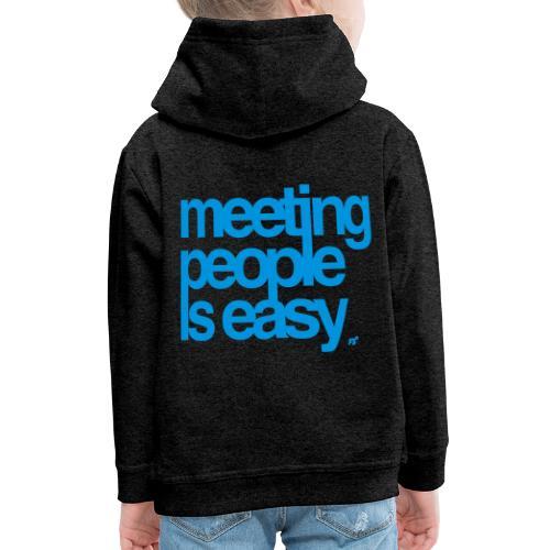 Meeting people is easy © forbiddenshirts.de - Kinder Premium Hoodie