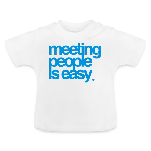 Meeting people is easy © forbiddenshirts.de - Baby T-Shirt
