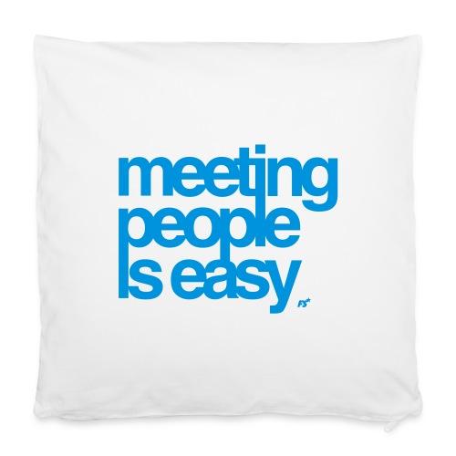 Meeting people is easy © forbiddenshirts.de - Kissenbezug 40 x 40 cm