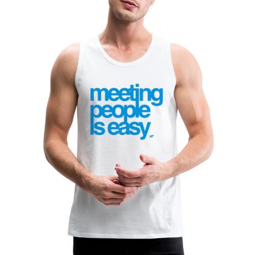 Meeting people is easy © forbiddenshirts.de - Männer Premium Tank Top