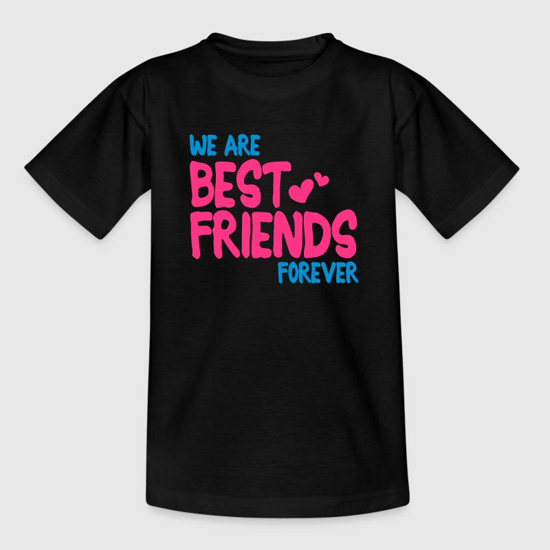 we are best friends forever i 2c T-shirts - T-shirt barn