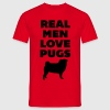 Real Men Love Pugs T-Shirts - Männer T-Shirt