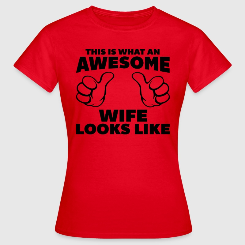 Awesome Wife Looks Like T-Shirts - Women's T-Shirt
