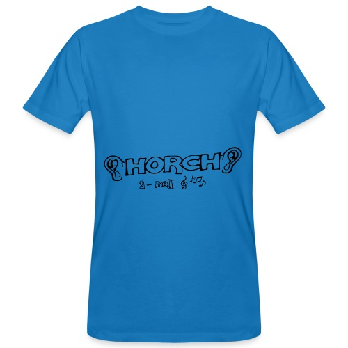 Horch a-Moll, Horch amol - Männer Bio-T-Shirt