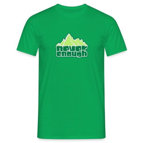 Never Enough - Männer T-Shirt