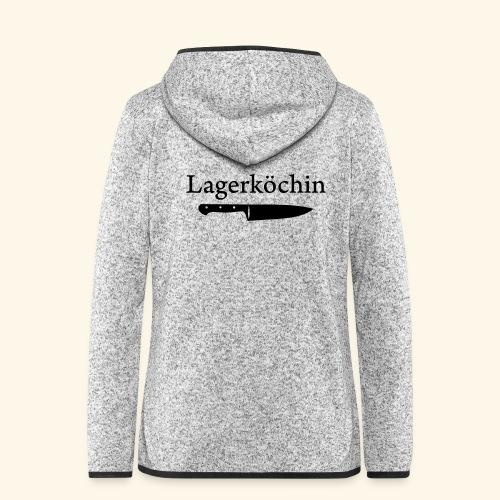 Lagerköchin, Messer - Mädls - Frauen Kapuzen-Fleecejacke