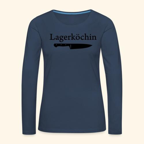 Lagerköchin, Messer - Mädls - Frauen Premium Langarmshirt