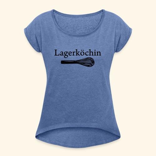 Lagerköchin, Schneebesen - Mädls - Frauen T-Shirt mit gerollten Ärmeln