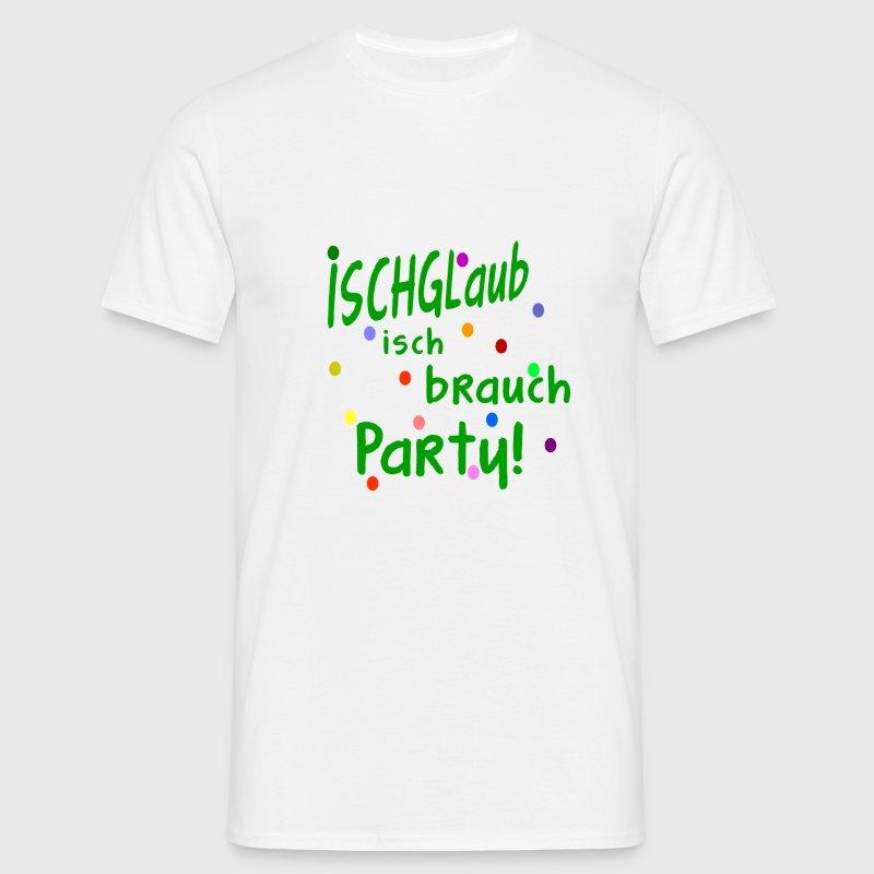 Ischglaub isch brauch Party - Männer T-Shirt