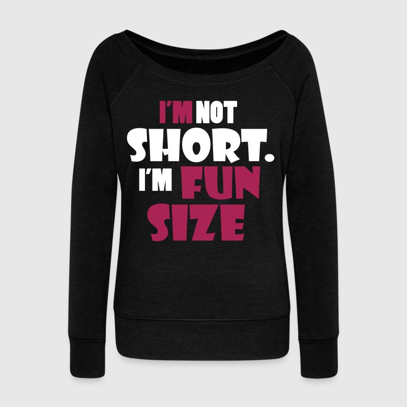 I'm not short - I'm fun size Sweat-shirts - Pull Femme col bateau de Bella
