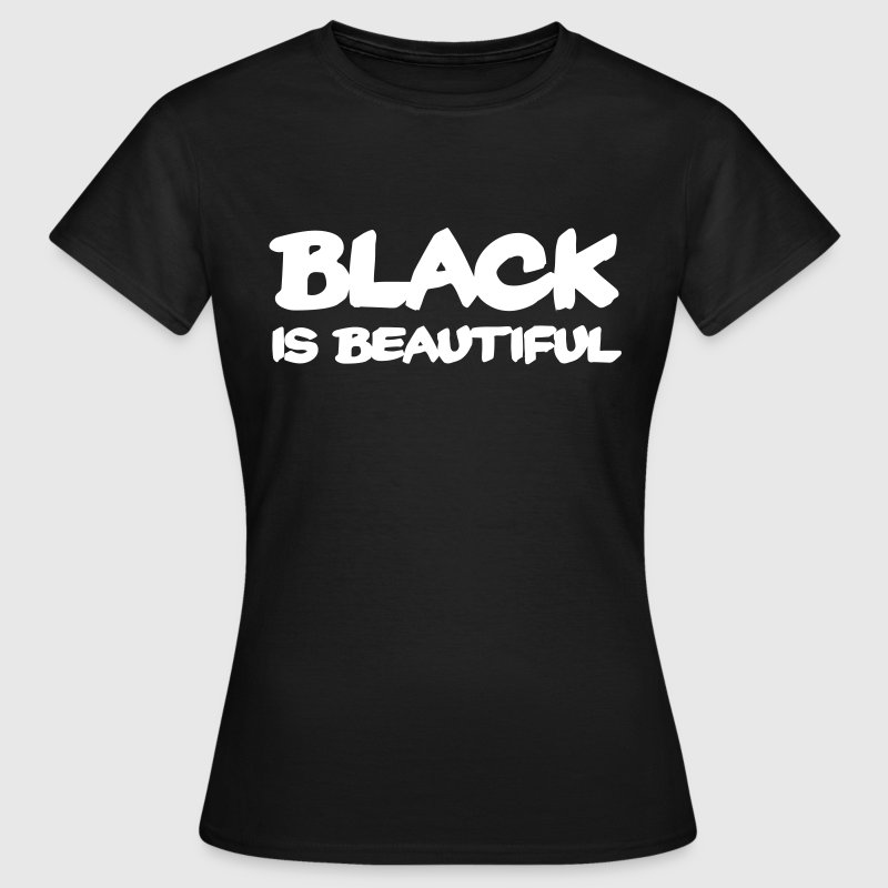 Black is beautiful Tee shirts - T-shirt Femme