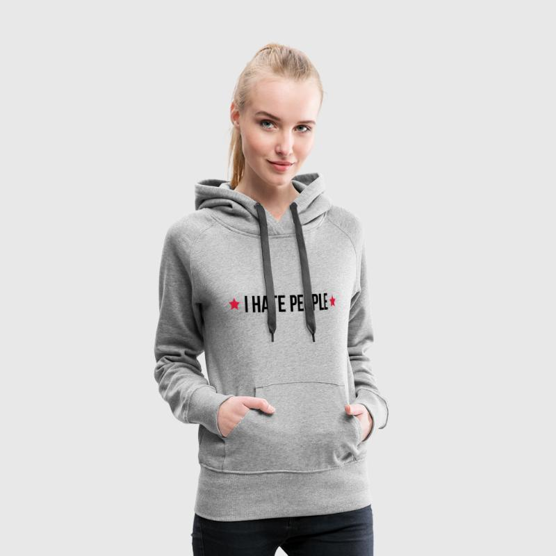 I Hate People Pullover & Hoodies - Frauen Premium Hoodie