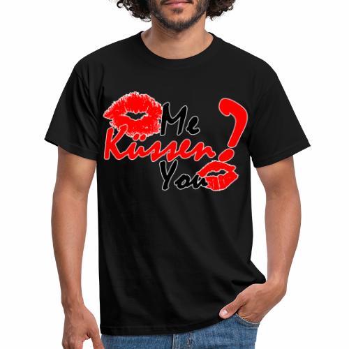 Küss mich - Männer T-Shirt