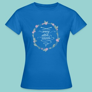 Every stitch counts - Frauen T-Shirt