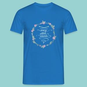 Every stitch counts - Männer T-Shirt