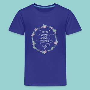 Every stitch counts - Teenager Premium T-Shirt