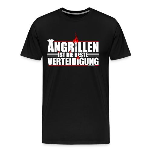 Angrillen ist die beste Verteidigung - Männer Premium T-Shirt