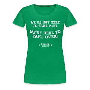 Conor McGregor: We're Not Here To Take Part - Women's Premium T-Shirt