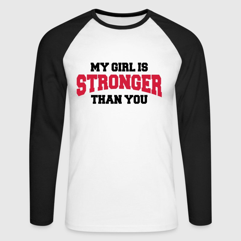 My girl is stronger than you Manches longues - T-shirt baseball manches longues Homme