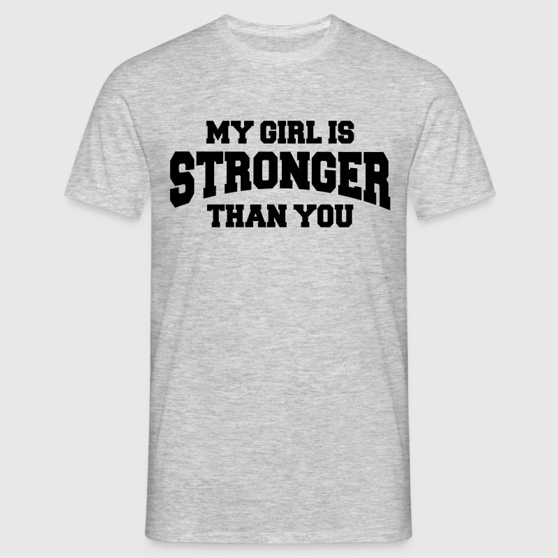 My girl is stronger than you Tee shirts - T-shirt Homme