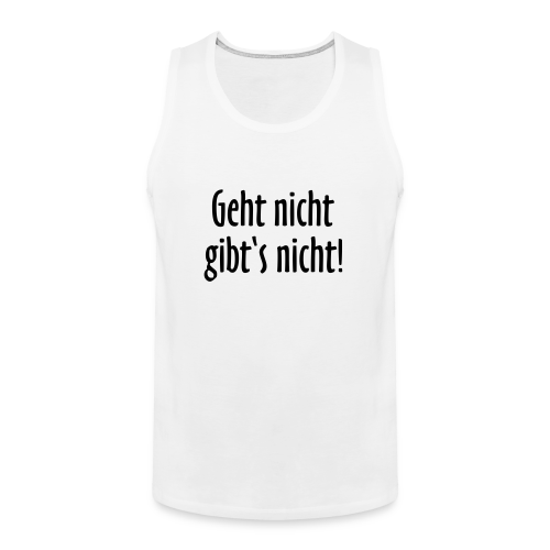 Geht nicht gibt's nicht T-Shirt (Damen Weiß/Schwarz) - Männer Premium Tank Top